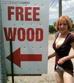 i like wood... you got wood?